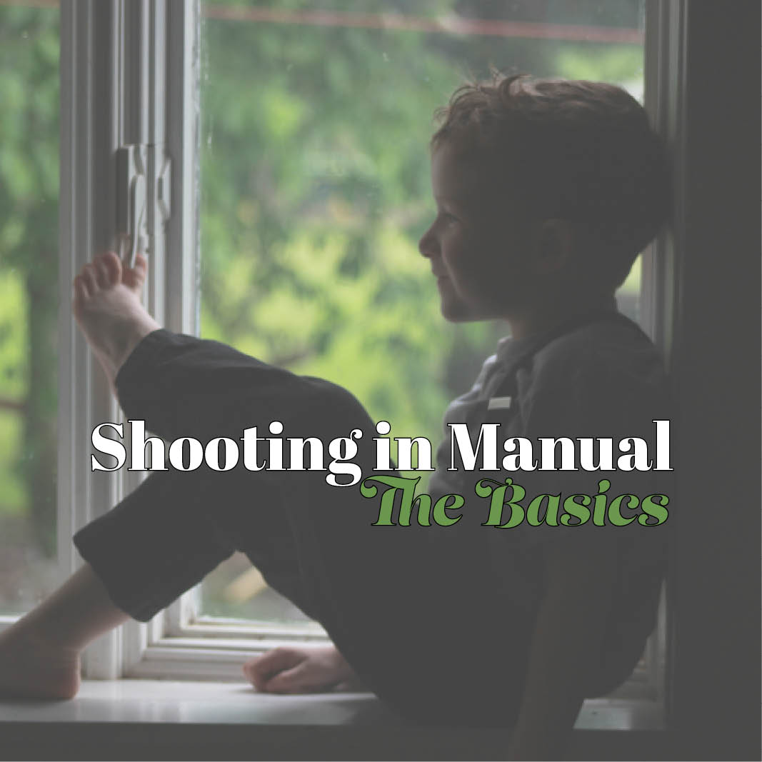 Shooting in Manual-The Basics
